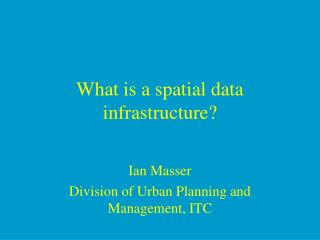 What is a spatial data infrastructure?