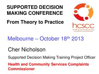 SUPPORTED DECISION MAKING CONFERENCE From Theory to Practice