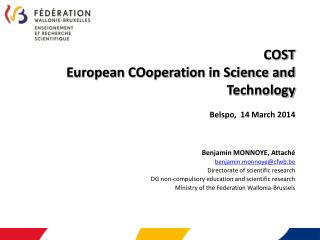 COST European COoperation in Science and Technology Belspo,  14 March 2014