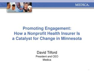 Promoting Engagement:  How a Nonprofit Health Insurer Is  a Catalyst for Change in Minnesota