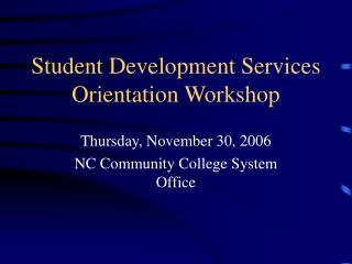 Student Development Services Orientation Workshop
