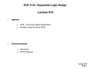 Lecture #10 Agenda VHDL : Concurrent Signal Assignments Decoders using Structural VHDL