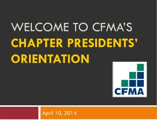 Welcome to CFMA's Chapter PresidentS' Orientation