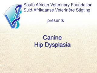 South African Veterinary Foundation Suid-Afrikaanse Veterinêre Stigting                     presents