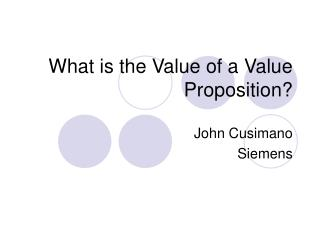 What is the Value of a Value Proposition?