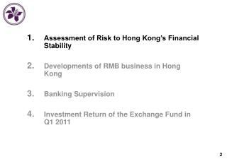 Assessment of Risk to Hong Kong's Financial Stability Developments of RMB business in Hong Kong Banking Supervision