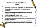 Participles and Participial Phrases Review