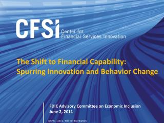 The Shift to Financial Capability:  Spurring Innovation and Behavior Change
