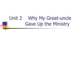Unit 2 Why My Great-uncle Gave Up the Ministry