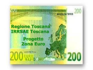 Regione Toscana  IRRSAE Toscana  Progetto  Zona Euro