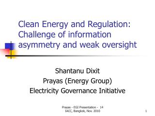 Clean Energy and Regulation: Challenge of information asymmetry and weak oversight