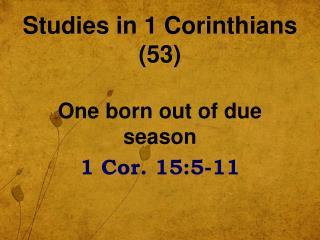 Studies in 1 Corinthians (53)