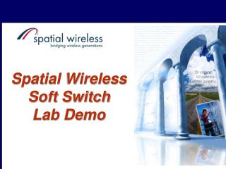 Spatial Wireless Soft Switch  Lab Demo