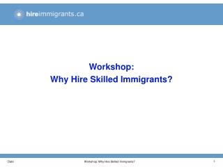 Workshop: Why Hire Skilled Immigrants?
