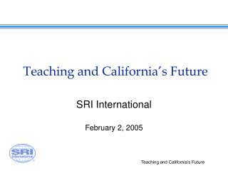 Teaching and California's Future