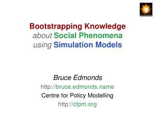 Bootstrapping Knowledge about Social Phenomena using Simulation Models