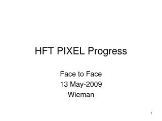 HFT PIXEL Progress