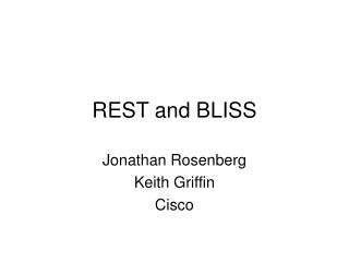 REST and BLISS