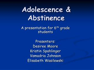 Adolescence & Abstinence