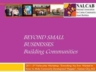 Beyond Small Businesses:  Building Communities