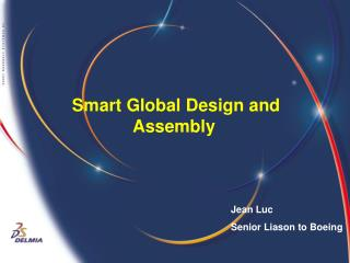 Smart Global Design and Assembly