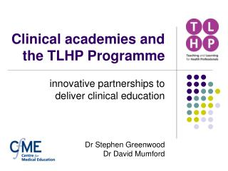 Clinical academies and the TLHP Programme