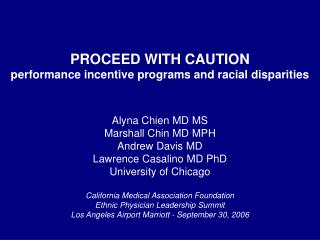 PROCEED WITH CAUTION performance incentive programs and racial disparities
