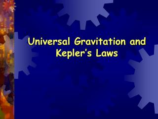 Universal Gravitation and Kepler's Laws