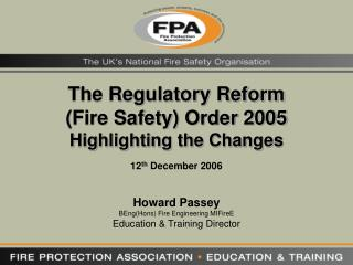 The Regulatory Reform  (Fire Safety) Order 2005 Highlighting the Changes
