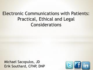 Electronic Communications with Patients: Practical, Ethical and Legal Considerations