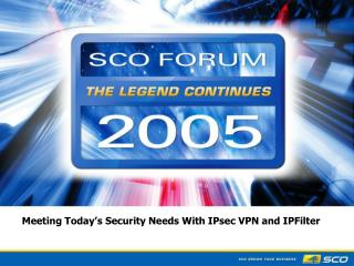 Meeting Today's Security Needs With IPsec VPN and IPFilter