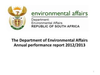 The Department of Environmental Affairs Annual  performance report  2012/2013