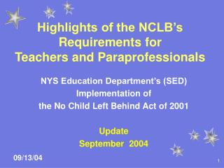 Highlights of the NCLB's Requirements for  Teachers and Paraprofessionals