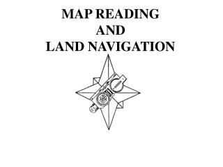 MAP READING  AND  LAND NAVIGATION