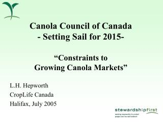 "Canola Council of Canada - Setting Sail for 2015- ""Constraints to  Growing Canola Markets"""