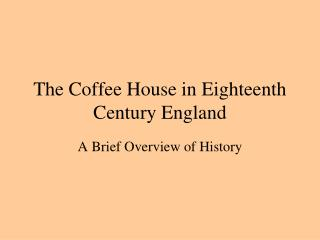 The Coffee House in Eighteenth Century England