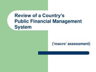 Review of a Country's Public Financial Management System