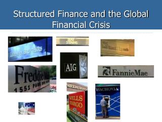 Structured Finance and the Global Financial Crisis