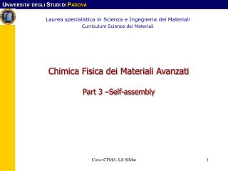 Chimica Fisica dei Materiali Avanzati Part 3 –Self-assembly