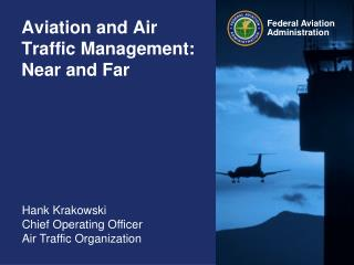 Aviation and Air Traffic Management: Near and Far