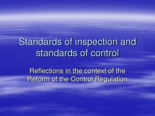 Standards of inspection and standards of control