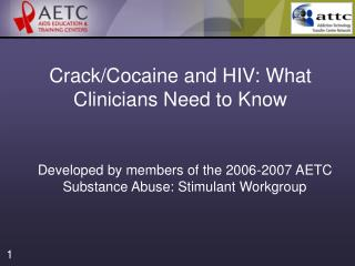 Crack/Cocaine and HIV: What Clinicians Need to Know
