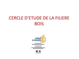 CERCLE D'ETUDE DE LA FILIERE BOIS