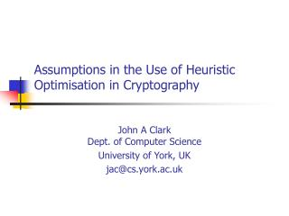 Assumptions in the Use of Heuristic Optimisation in Cryptography