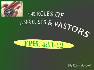 THE ROLES OF  EVANGELISTS & PASTORS