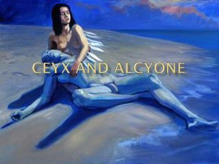 Ceyx  and  Alcyone