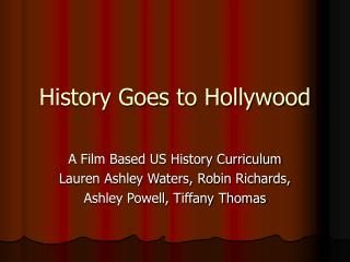 History Goes to Hollywood