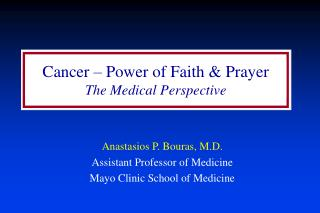 Anastasios P. Bouras, M.D. Assistant Professor of Medicine Mayo Clinic School of Medicine