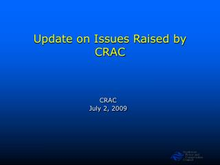 Update on Issues Raised by CRAC
