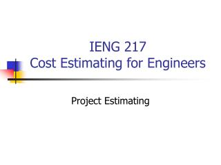 IENG 217 Cost Estimating for Engineers